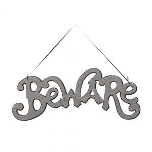 Silver Beware Cutout Sign